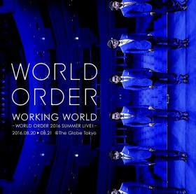 WORLD ORDER SUMMER LIVE 「WORKING WORLD」